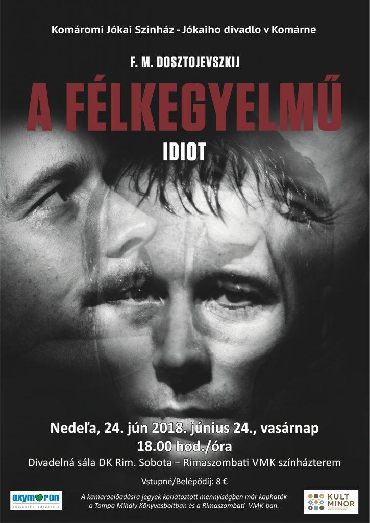 Jókaiho divadlo: Idiot-Félkegyelmű @ Divadelná sála DK Rim.Sobota | Banskobystrický kraj | Slovensko