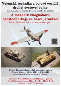 Vojenská technika a bojové vozidlá druhej svetovej vojny na maketách Tibora Pétera @ Hradné múzeum Fiľakovo