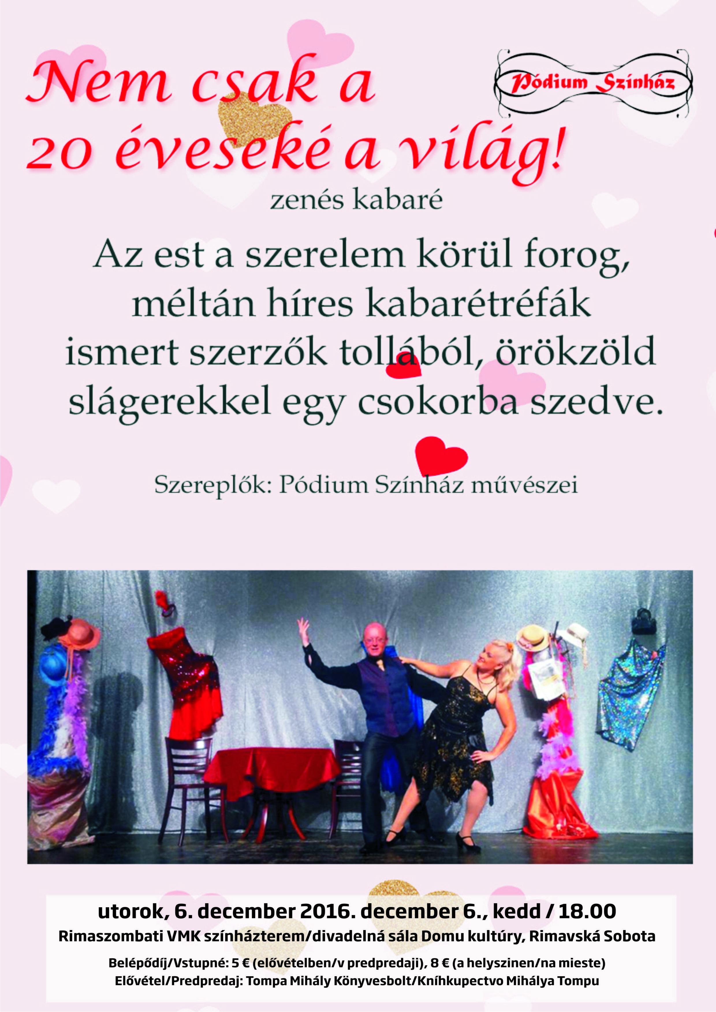 Pódium Színház: Nem csak a 20 éveseké a világ (zenés kabaré) @ Divadelná sála DK v Rim.Sobote