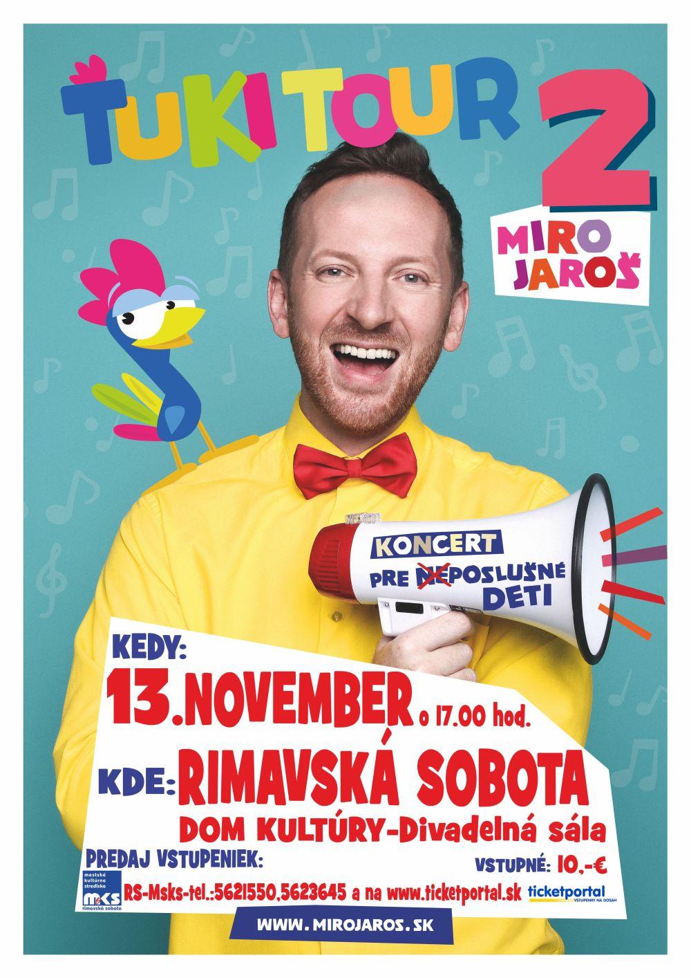 Miro Jaroš – Ťuki tour 2 @ Divadelná sála Domu kultúry Rimavská Sobota | Slovensko
