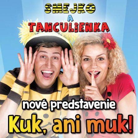 Smejko a Tanculienka: Kuk, ani muk! @ Divadelná sála Domu kultúry Rimavská Sobota | Slovensko