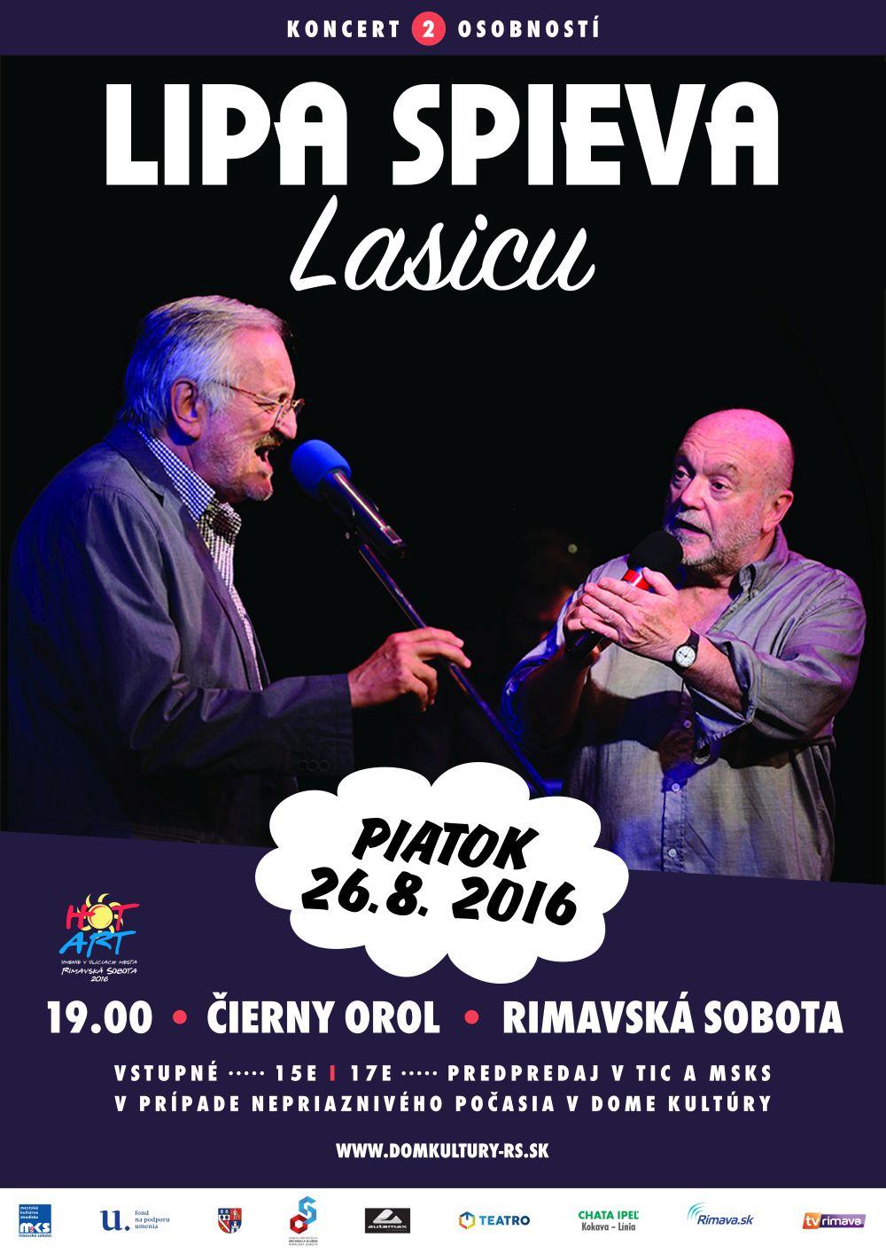 Lipa a Lasica live @ Nádvorie Čierny orol, Hlavné námestie, Rimavská Sobota / Dom kultúry v prípade nepriaznivého počasia | Rimavská Sobota | Slovensko