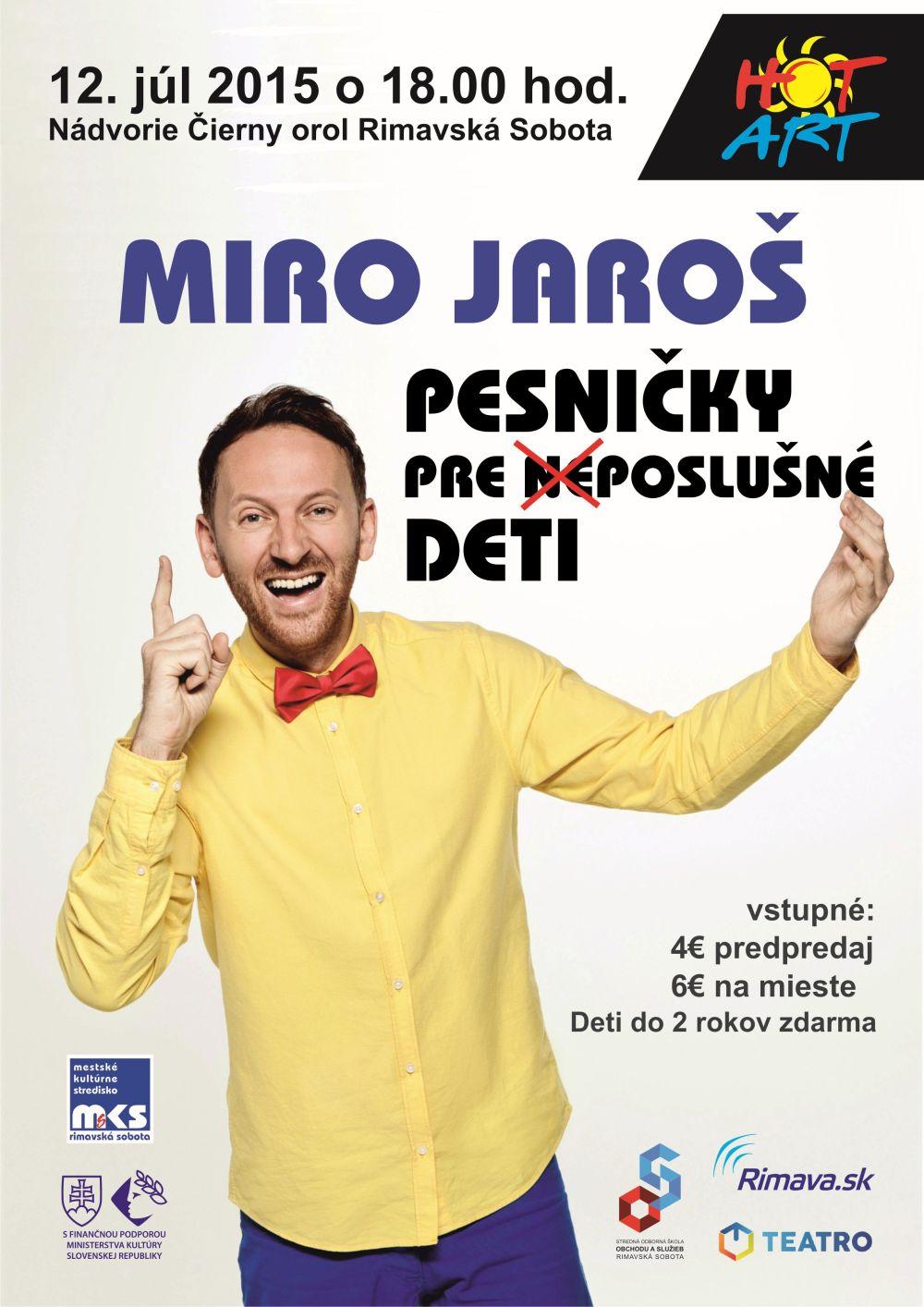 Miro Jaroš: Pesničky pre (ne)poslušné deti @ Nádvorie Čierny orol Rimavská Sobota | Rimavská Sobota | Banskobystrický kraj | Slovensko